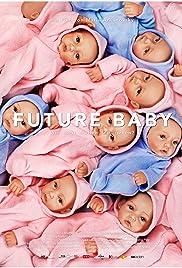 Future Baby (2016) 720p