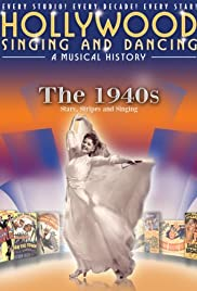 Hollywood Singing and Dancing: A Musical History - The 1940s: Stars, Stripes and Singing Poster