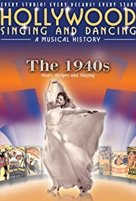 Primary photo for Hollywood Singing and Dancing: A Musical History - The 1940s: Stars, Stripes and Singing
