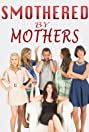 Smothered by Mothers (2019) Poster