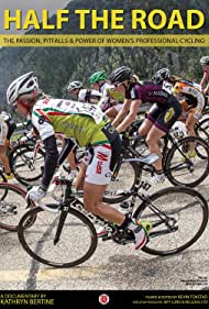 Half The Road: The Passion, Pitfalls & Power of Women's Professional Cycling (2014)