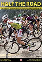 Half The Road: The Passion, Pitfalls & Power of Women's Professional Cycling