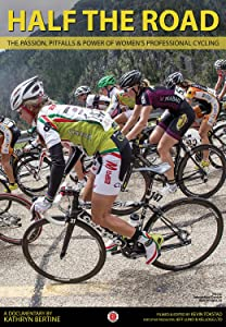 Download Half The Road: The Passion, Pitfalls \u0026 Power of Women's Professional Cycling by none [360x640]