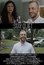 Stay Quiet