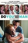 Do You Take This Man (2016)