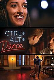 Ctrl Alt Dance (2015) 1080p