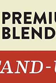 Primary photo for Premium Blend