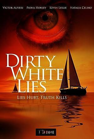 Dirty White Lies (2017)