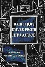 8 Million Miles from Hintahood