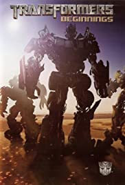 Transformers: Beginnings (2007) Poster - Movie Forum, Cast, Reviews