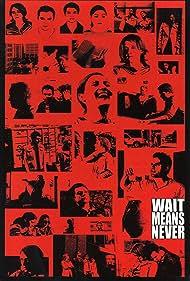 Wait Means Never (2005)