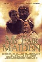 My Fair Maiden