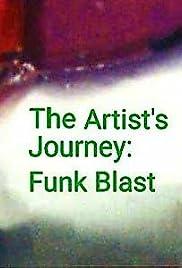 The Artist's Journey: Funk Blast Poster
