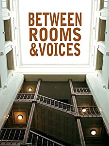 Watch it all online movies Between Rooms \u0026 Voices by [720x1280]