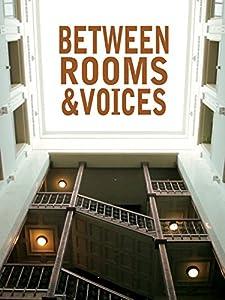 Watch online action movie Between Rooms \u0026 Voices [1080pixel]