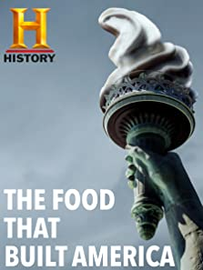 The Food That Built America (2019)
