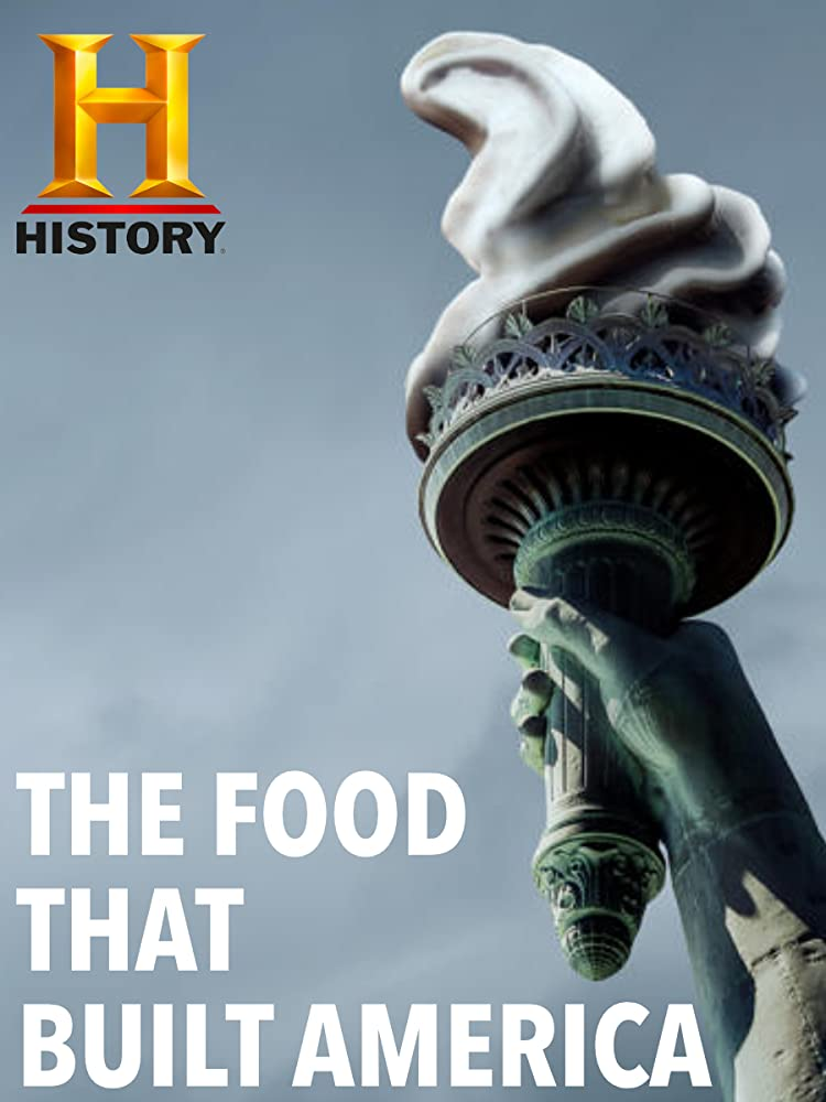 The Food That Built America (2019-)