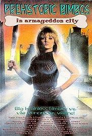 Prehistoric Bimbos in Armageddon City (Video 1991) - IMDb