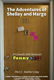 The Adventures of Shelley and Margo: Mother's Day Poster