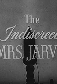 Primary photo for The Indiscreet Mrs. Jarvis