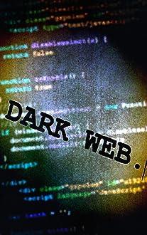 Dark Web (II)