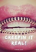 Creepin It Real