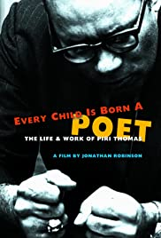 Every Child Is Born a Poet: The Life and Work of Piri Thomas Poster