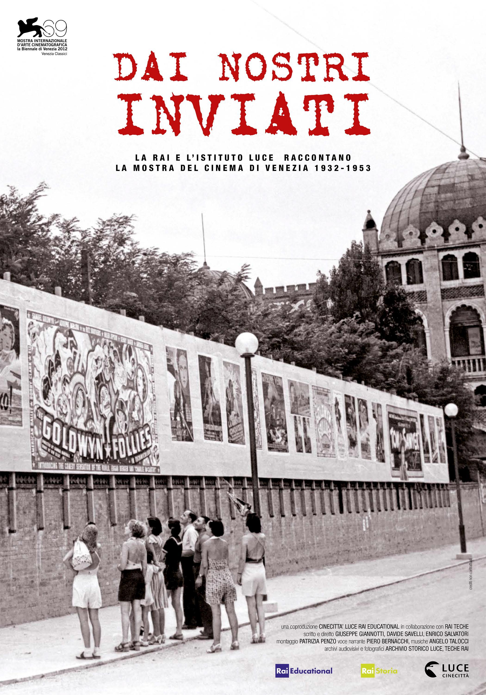 Dai nostri inviati: La Rai e l'Istituto Luce raccontano la Mostra del cinema di Venezia 1932-1953 (2012)