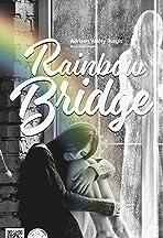 Rainbow Bridge: The Story of Peter and Emily