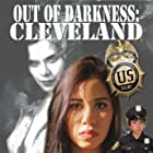Out of Darkness: Cleveland (2018)