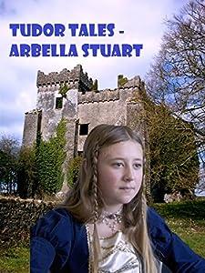 The best movie website for download Tudor Tales: Arbella Stuart [Ultra]