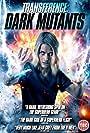 'Transference: Dark Mutants' DVD Review