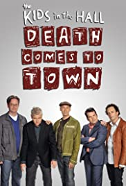 Kids in the Hall: Death Comes to Town Poster
