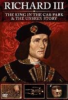 Richard III:The Unseen Story