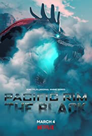 Pacific Rim: The Black : Season 1 NF WEB-DL 720p | [Complete]