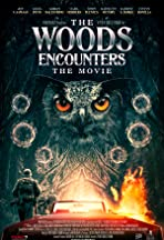 The Woods Encounters: The Movie