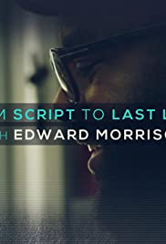 From Script To Last Look with Edward Morrison Poster