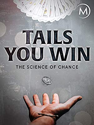 Where to stream Tails You Win: The Science of Chance