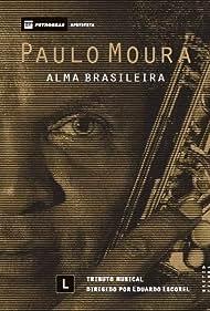 Paulo Moura: Alma Brasileira (2013)
