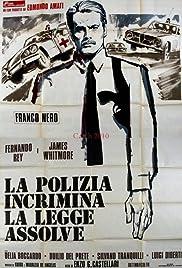 La polizia incrimina la legge assolve(1973) Poster - Movie Forum, Cast, Reviews
