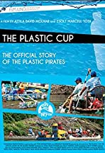 The Plastic Cup: The Official Story of the Plastic Pirates