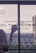 Will You Stand for Me