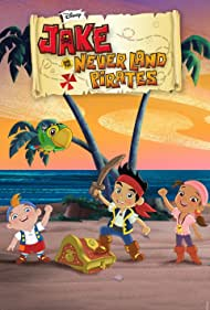 Jake and the Never Land Pirates (2011) Poster - TV Show Forum, Cast, Reviews