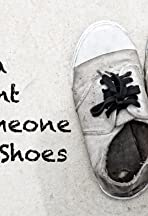Walk a Moment in Someone Else's Shoes