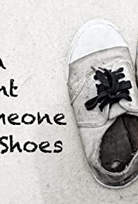 Primary photo for Walk a Moment in Someone Else's Shoes