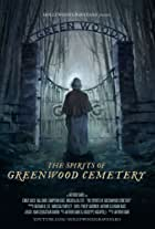 The Spirits of Greenwood Cemetery