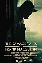 The Savage Tales of Frank MacGuffin
