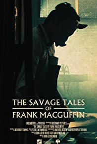 Primary photo for The Savage Tales of Frank MacGuffin