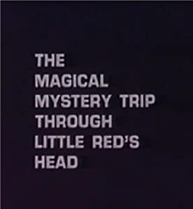Hollywood free movie downloads The Magical Mystery Trip Through Little Red's Head by [avi]