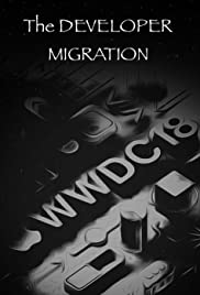 WWDC 2018 - The Developer Migration - Apple Poster